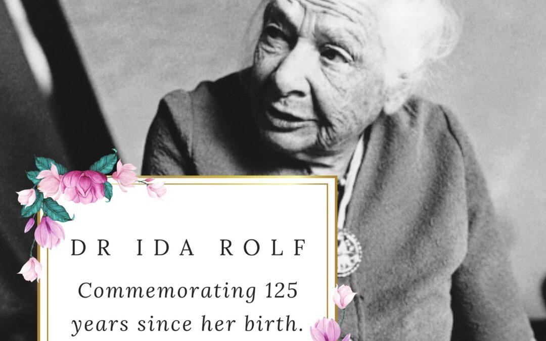Jubileum Dr. Ida Rolf 125 jaar!